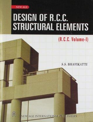 Design Of R.C.C. Structural Elements: Vol.1