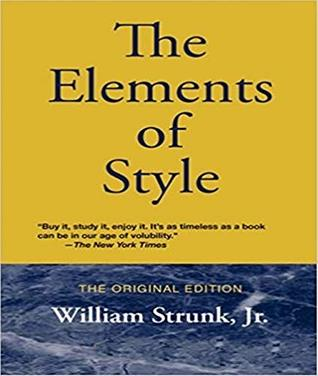 The Elements of Style - William Strunk Jr. (ANNOTATED) Full Version of Great Classics Work