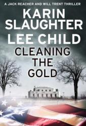 Cleaning the Gold (Will Trent, #8.5; Jack Reacher, #23.6) Pdf Book