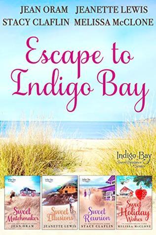 Escape to Indigo Bay: Four Sweet Beach Reads (Indigo Bay Sweet Romance Series, #2, 4, 6.4, 11)