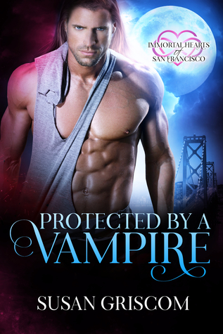 Protected by a Vampire (Immortal Hearts of San Francisco, #5)