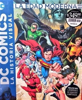 DC Comics La Historia Visual: La Edad Moderna, 2005 a 2015 (Coleccionable DC Comics La Historia Visual, #1)