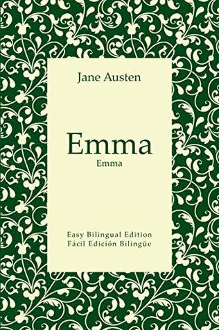 Emma - Emma - English to Spanish - Inglés a español (Translated): Easy Bilingual Edition - Edition Bilingüe Fácil