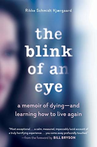 The Blink of an Eye: A Memoir of Dying—and Learning How to Live Again