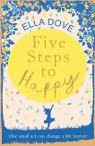 Five Steps to Happy: An uplifting novel based on a true story by Ella Dove