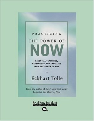 Practicing the Power of Now (EasyRead Large Bold Edition): Essential Teachings, Meditations, And Exercises From the Power of Now