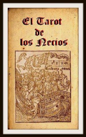 El Tarot de los Necios. Estudio e ilustraciones.: Relaciones medievales del Tarot.