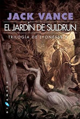 El jardín de Suldrun: Trilogía de Lyonesse /1
