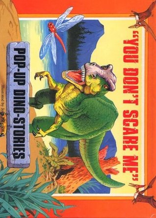 Pop Up Dino Stories: A Bad Day For Dinosaurs, Baby Pteradon's First Flight, What Kind of Dinosaur Am I?, You Scare Me