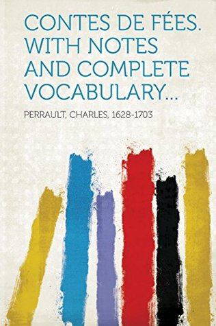 Contes de F�es. with Notes and Complete Vocabulary...
