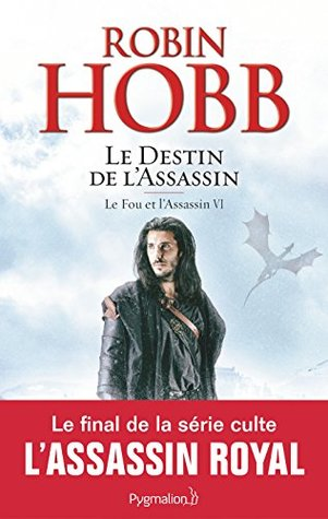 FOU ET L'ASSASSIN (LE) T.06 : LE DESTIN DE L'ASSASSIN