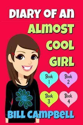 Diary of an Almost Cool Girl - Books 1, 2, 3 and 4: Books for Girls
