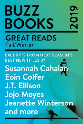 Buzz Books 2019: Fall/Winter: Excerpts from Next Season's Best New Titles by Susannah Cahalan, Eoin Colfer, J.T. Ellison, Jojo Moyes, Jeanette Winterson and More