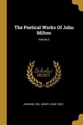 The Poetical Works Of John Milton; Volume 5
