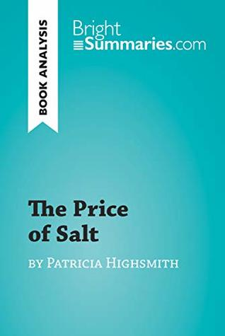 The Price of Salt by Patricia Highsmith (Book Analysis): Detailed Summary, Analysis and Reading Guide (BrightSummaries.com)