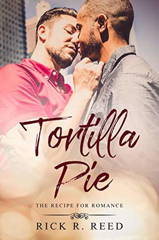 Tortilla Pie: A Recipe for Romance