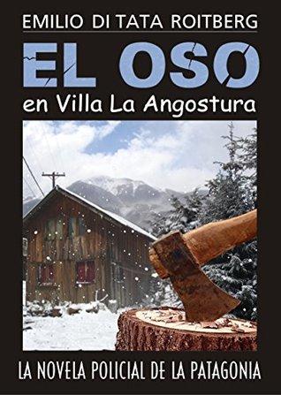 El Oso en Villa la Angostura: La Novela Policial de la Patagonia