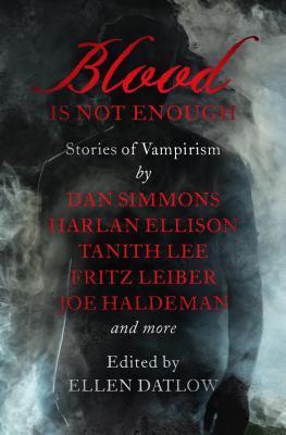 Blood Is Not Enough: Stories of Vampirism