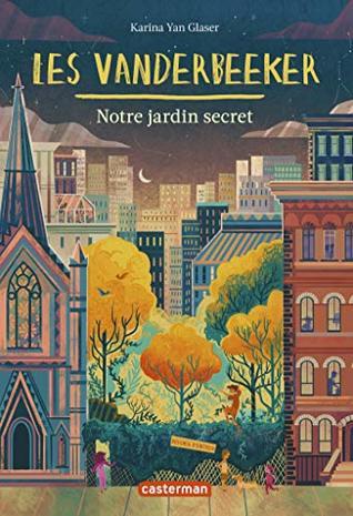Les Vanderbeeker (Tome 2) - Notre jardin secret