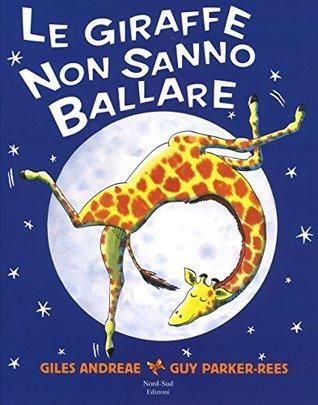 Le giraffe non sanno ballare