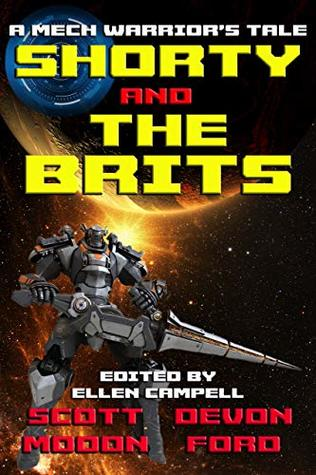 Shorty and the Brits: A Mech Warrior's Tale (Shortyverse Book 4)