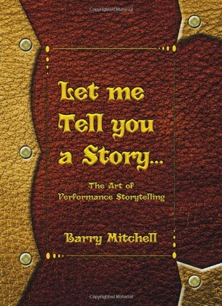 Let Me Tell You a Story ... the Art of Performance Storytelling