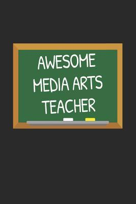 Awesome Media Arts Teacher: Gifts for Teachers Day Chalkboard Quote Design Notebook