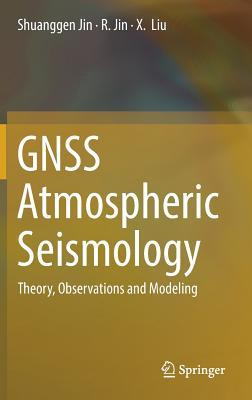 Gnss Atmospheric Seismology: Theory, Observations and Modelling