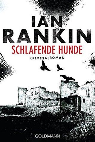 Schlafende Hunde - Inspector Rebus 19: Kriminalroman