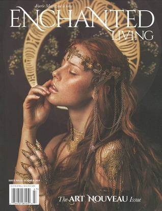 Enchanted Living, Summer 2019: #47 The Art Nouveau Issue