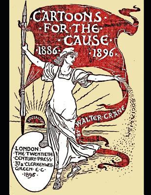 Cartoons for the Cause 1886-1896: A Souvenir of the International Socialist Workers and Trade Union Congress, 1896.