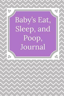 Baby's Eat, Sleep, and Poop Journal: A Baby's Health Record Book and Immunization Record