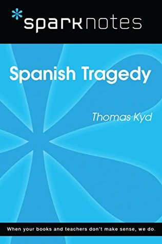 Spanish Tragedy (SparkNotes Literature Guide) (SparkNotes Literature Guide Series)
