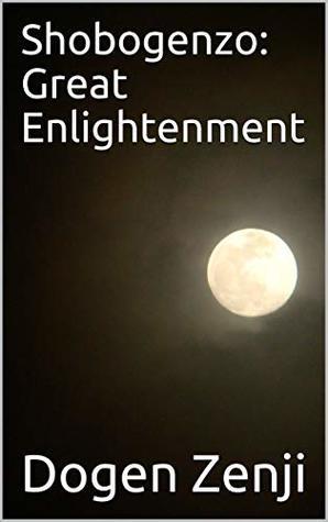 Shobogenzo: Great Enlightenment