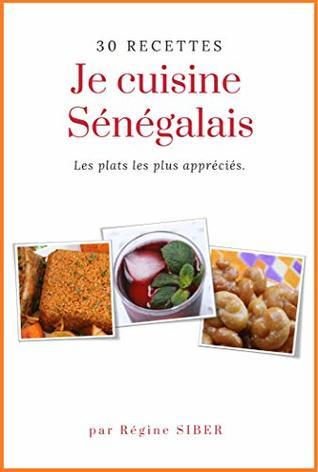 Je cuisine sénégalais: Recettes de cuisine sénégalaise
