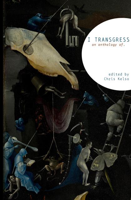 I Transgress: An Anthology of