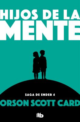 Hijos de la Mente / Children of the Mind