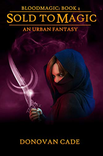 Sold to Magic: an Urban Fantasy (Bloodmagic Book 2)