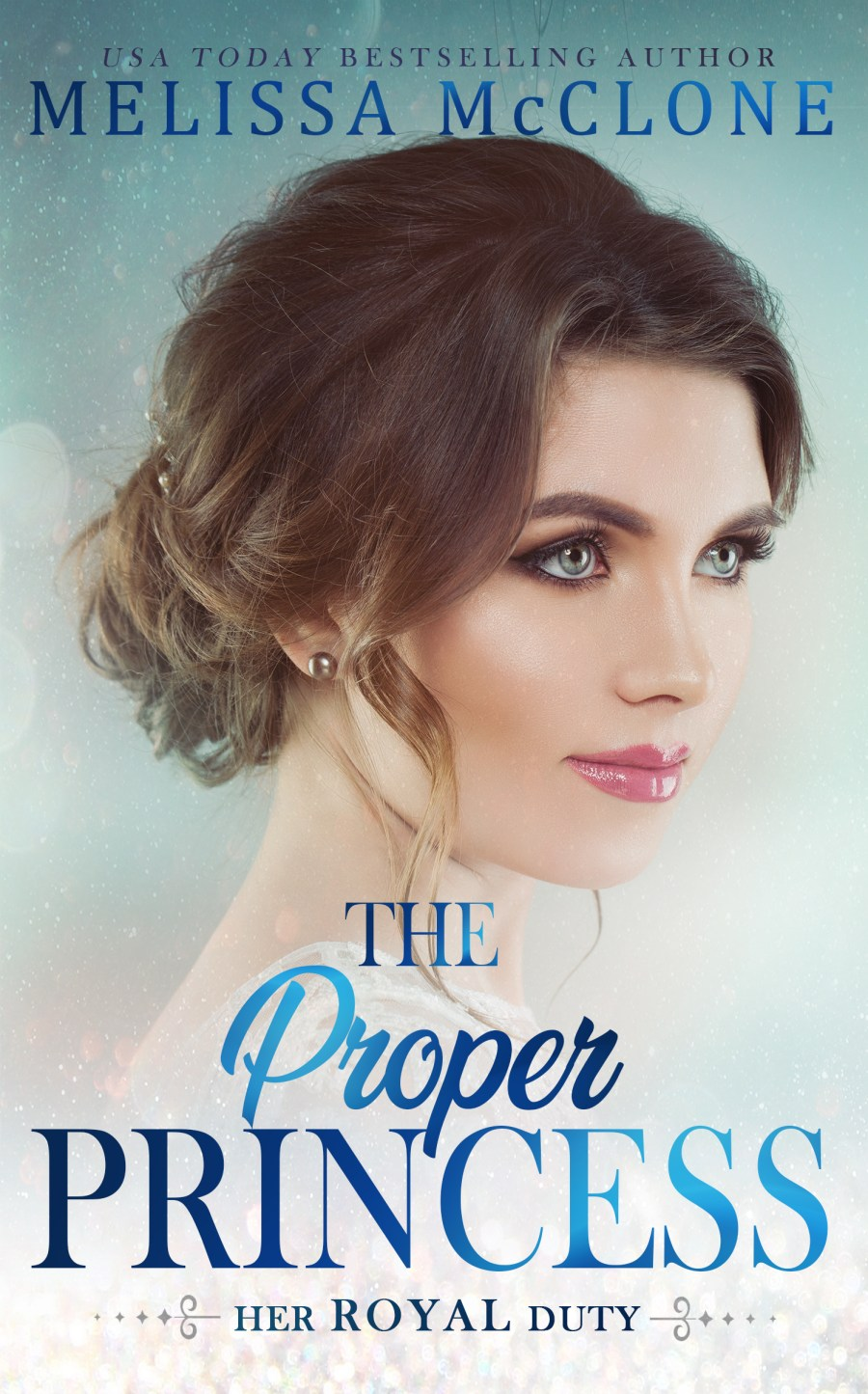 The Proper Princess (Her Royal Duty #3)