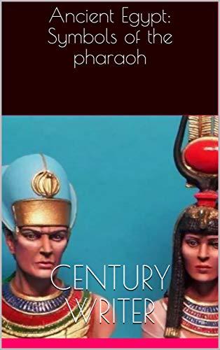 Ancient Egypt: Symbols of the pharaoh