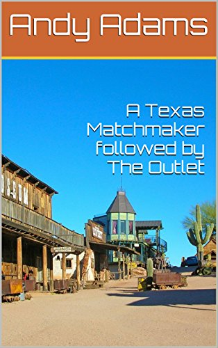 A Texas Matchmaker followed by The Outlet