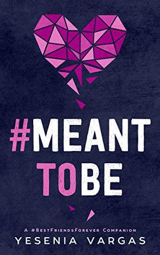 #MeantToBe: A Sweet College Romance (#BestFriendsForever Book 6)