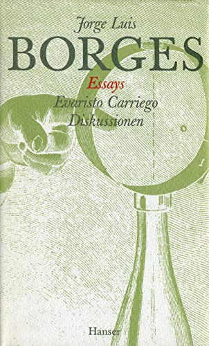Gesammelte Werke in zwölf Bänden. Band 1:Der Essays erster Teil: Evaristo Carriego / Diskussionen