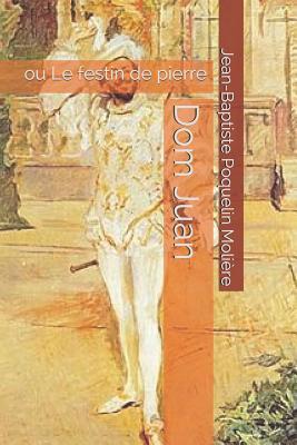 Dom Juan: ou Le festin de pierre