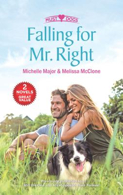 Falling for Mr. Right: Still the One\His Proposal, Their Forever