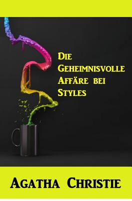 Die Geheimnisvolle Aff�re Bei Styles: The Mysterious Affair at Styles, German Edition
