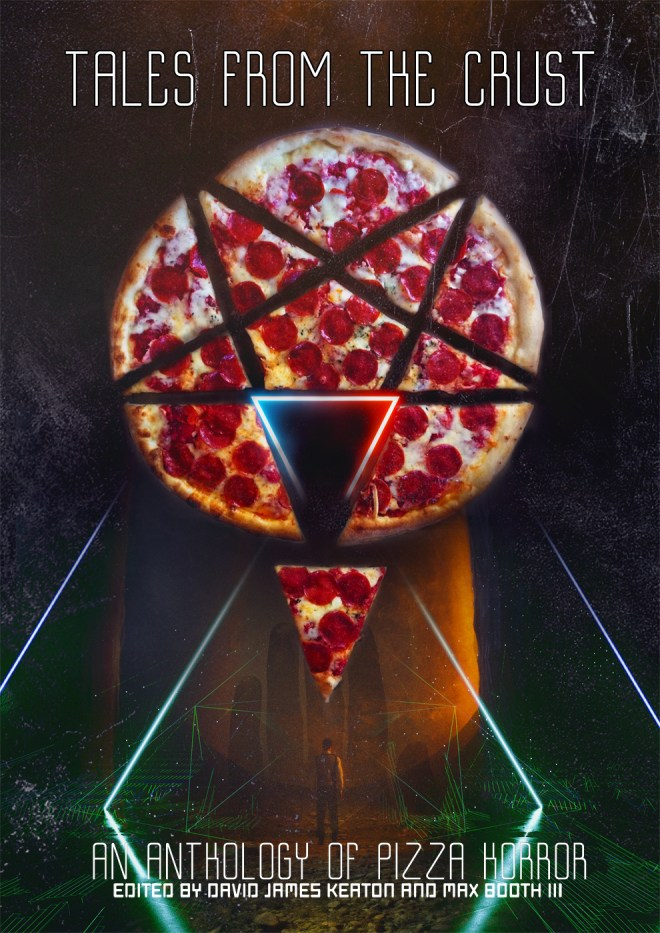 Tales from the Crust: An Anthology of Pizza Horror