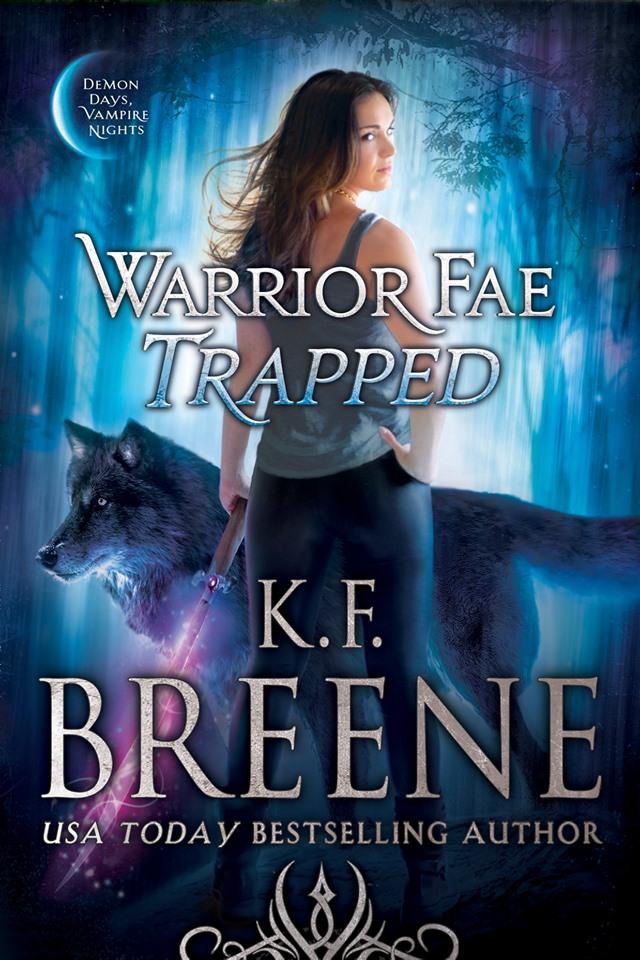 Warrior Fae Trapped (Warrior Fae, #1)
