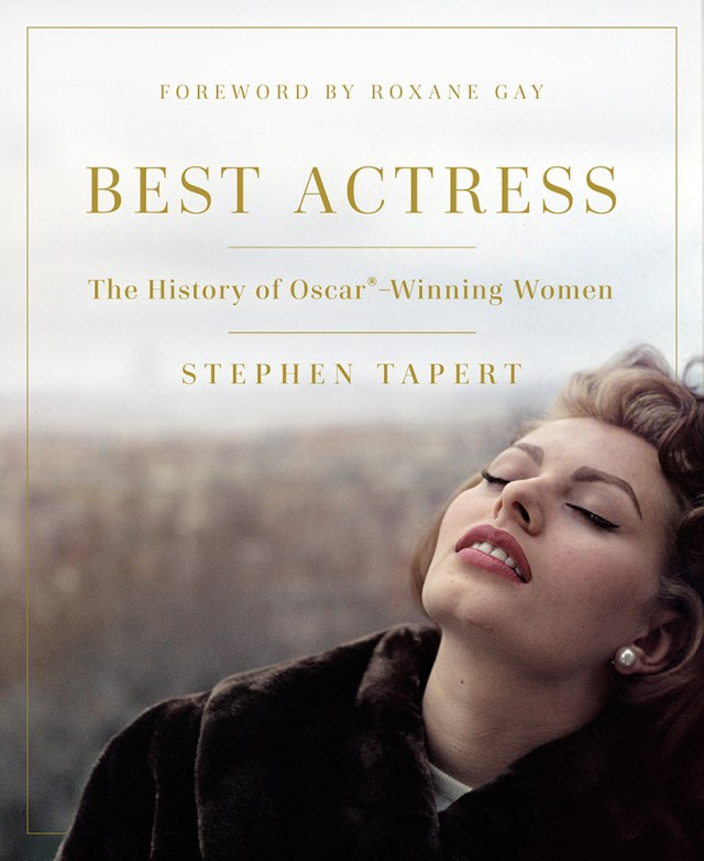Best Actress: The History of Oscar®-Winning Women