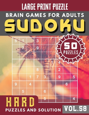 Hard Sudoku Large Print: sudoku puzzle books hardest - Full Page HARD SUDOKU Maths Book to Challenge Your Brain - Sudoku in Very Large Print for Adults & Seniors - (Sudoku Brain Games Puzzles Book Large Print Vol.58)